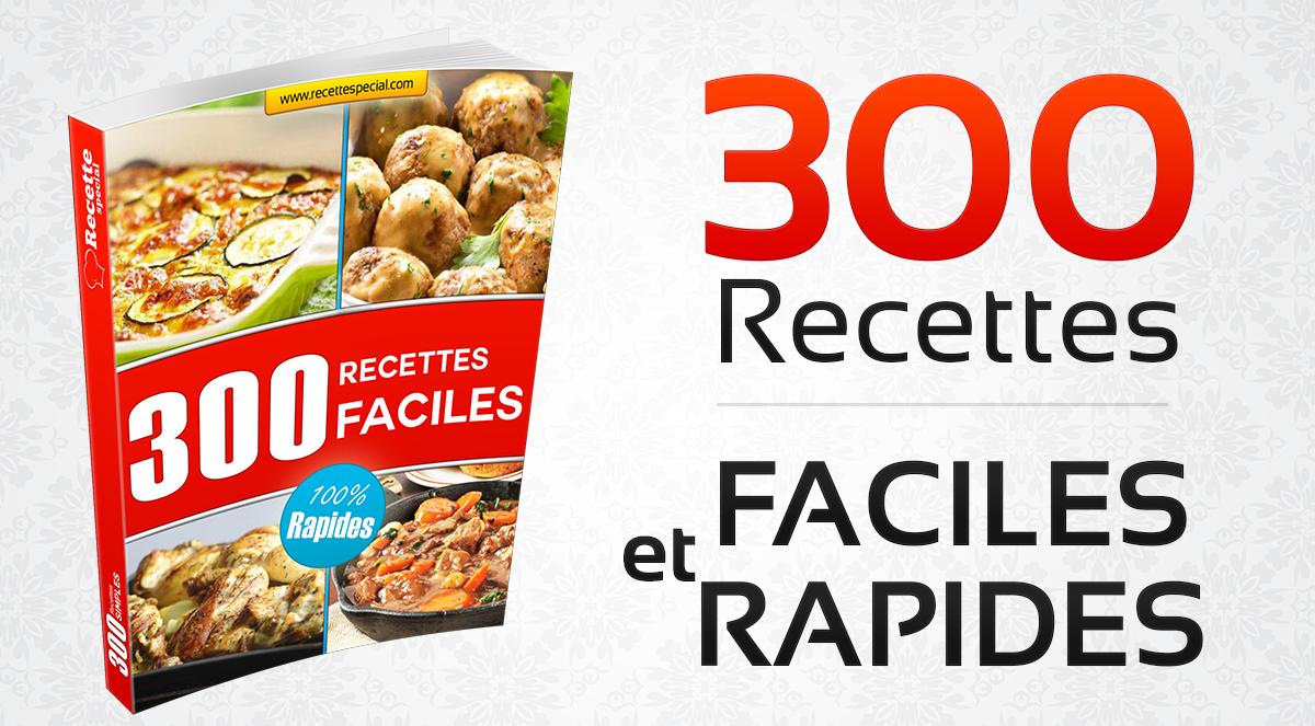 Livre 300 Recettes Faciles et Rapides - Recette Special